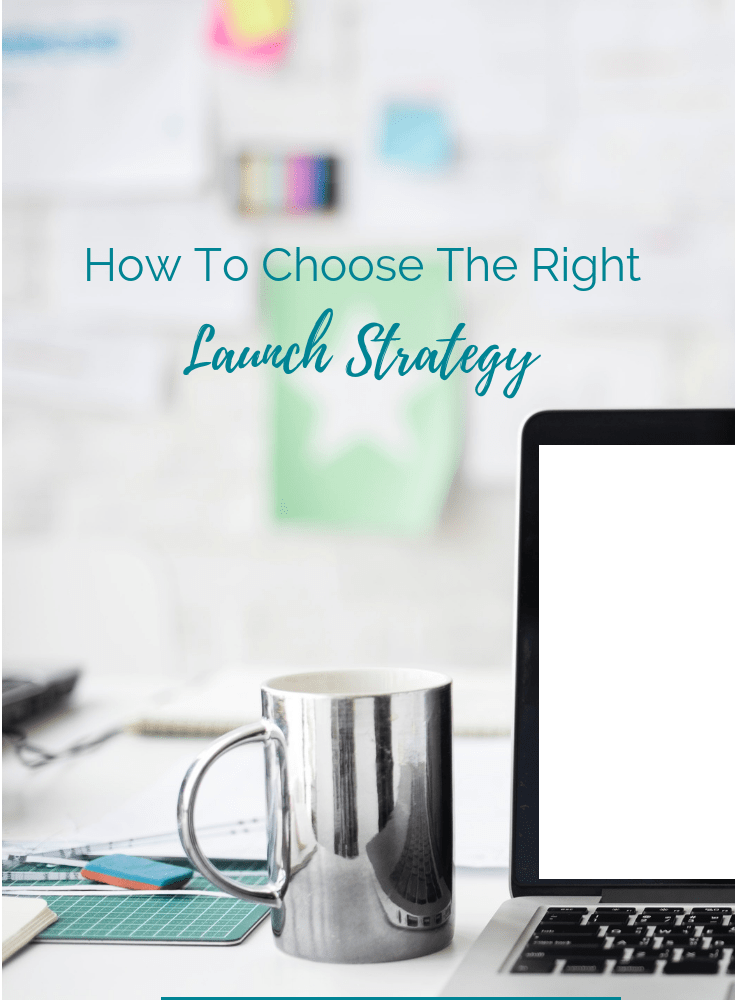 how to choose the right launch strategy