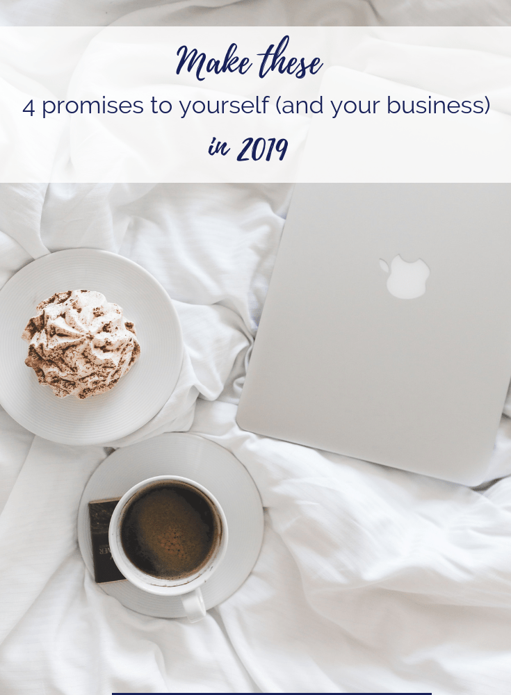 Make these 4 promises yourself and your business in 2019 PT