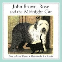 John Brown, Rose and the Midnight Cat . John Brown was not going to have a cat in the house .