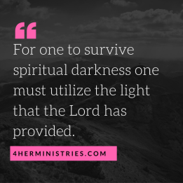 for-one-to-survive-spiritual-darkness-one-must-utilize-the-light-that-the-lord-has-provided