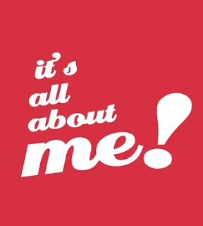 It's all about me!