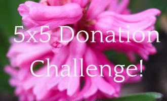 5x5 Donation Challenge!