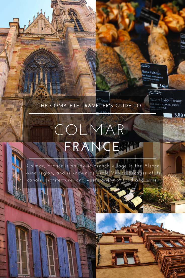 Complete Traveler's Guide to Colmar, France Alsace Wine Region Little Venice Home of Beauty and the Beast and Sculptor of the Statue of Liberty