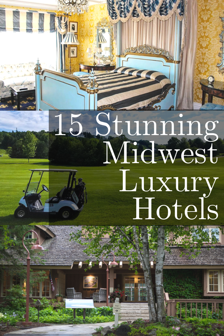 15 Stunning Midwest Luxury Hotels