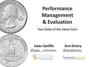 Performance Management and Evaluation: Two Sides of the Same Coin