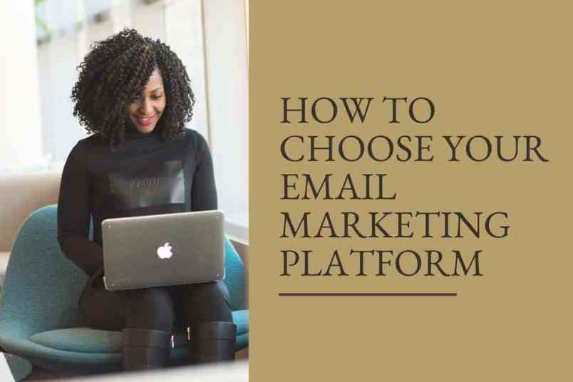 How to Choose Your Email Marketing Platform