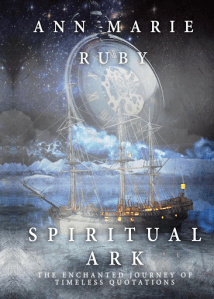 Book Cover: Spiritual Ark: The Enchanted Journey Of Timeless Quotations