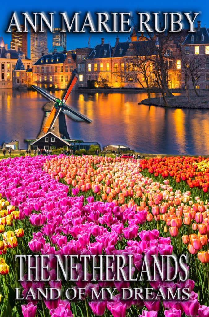 THE NETHERLANDS: LAND OF MY DREAMS