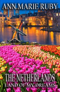 Book Cover: The Netherlands: Land Of My Dreams