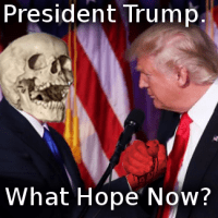 President Trump: What Hope Now?