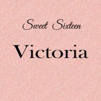 Victoria's Sweet 16