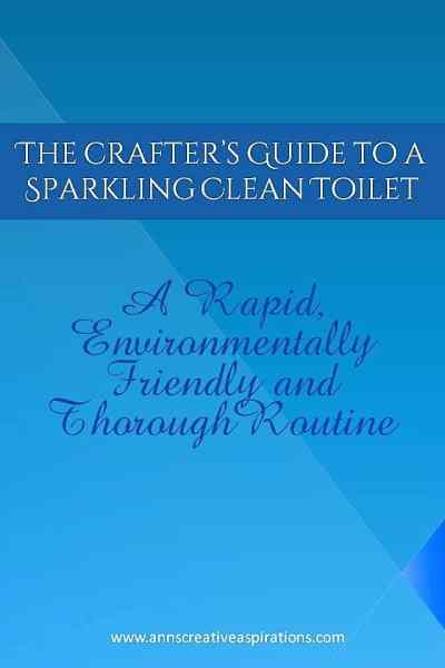 The Crafter's Guide to a Sparkling Clean Toilet (with minimum effort)