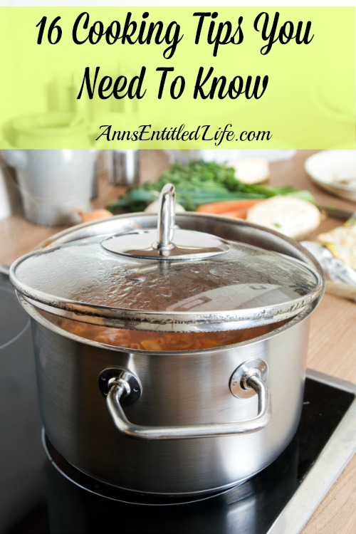 16 Cooking Tips You Need To Know. Cooking tips and tricks to make your cooking time in the kitchen faster, easier, with more delicious results. You won't want to miss these secrets to a better cooking experience.