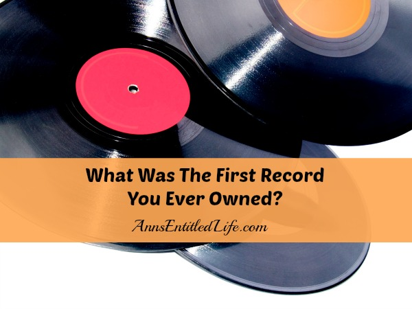 What Was The First Record You Ever Owned?