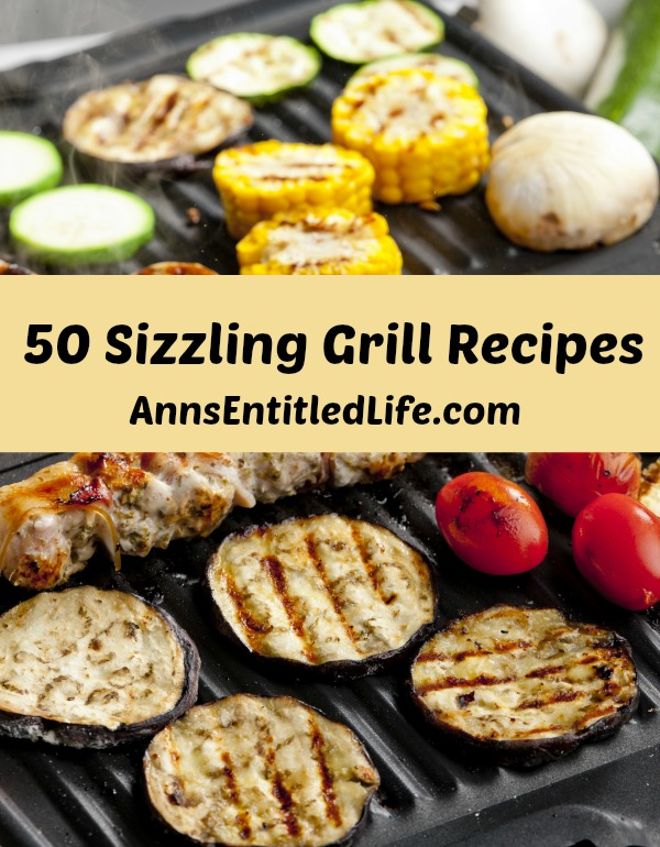 50 Sizzling Grill Recipes. Looking for summer grilling recipes? Fire up the the grill and try one of these 50 Sizzling Grill Recipes.  Perfect for a backyard barbecue, picnic or holiday menu, these amazing and delicious steak, seafood, poultry, fruit and vegetable grilling recipes are sure-fire pleasers for your friends and family alike.
