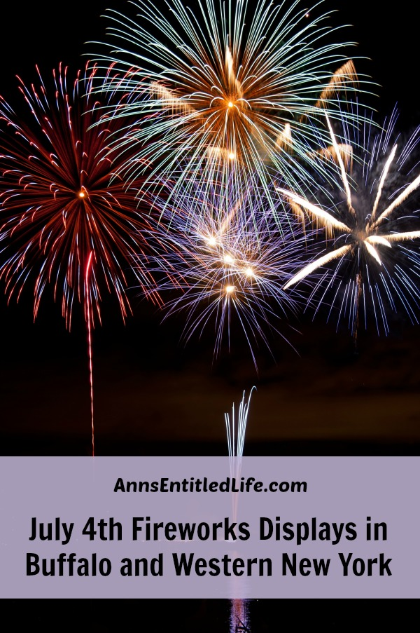 2016 July 4th Fireworks Displays in Buffalo and Western New York. If you are looking for fireworks displays in Buffalo, NY, Niagara Falls, NY or in the Western New York area, here is the complete list including dates and times.