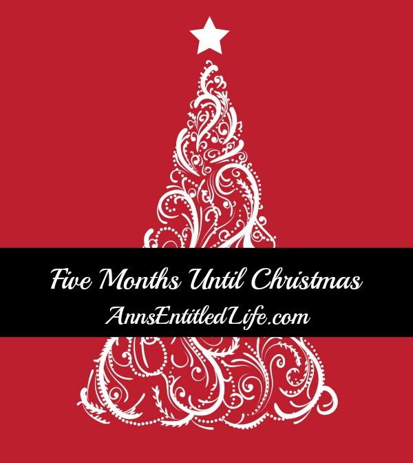 Five Months Until Christmas
