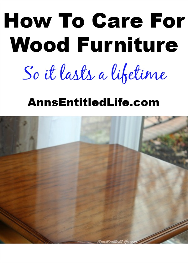 How To Care For Wood Furniture. Simple and easy step-by-step instructions on how to care for your wood furniture so it might last a lifetime! These expert tips will help keep your wood furniture looking beautiful.