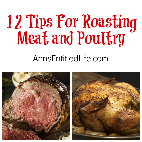 12 Tips For Roasting Meat and Poultry. Enjoy succulent meats, crispy and flavorful skins, and perfectly cooked roasts when you utilize these 12 Tips For Roasting Meat and Poultry. Your dinner never tasted so good.