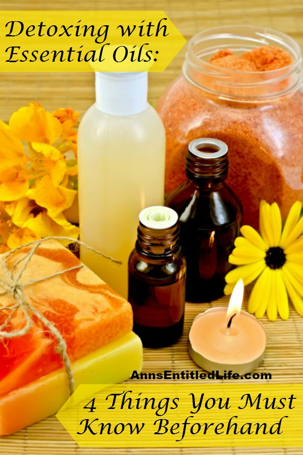 Detoxing with Essential Oils: 4 Things You Must Know Beforehand