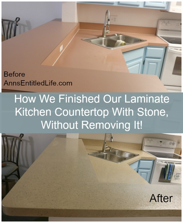 How We Finished Our Laminate Kitchen Countertop With Stone, Without Removing It!
