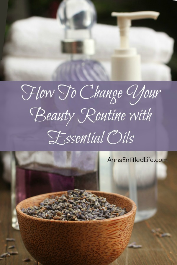 How To Change Your Beauty Routine with Essential Oils. Looking to change your beauty routine by adding essential oils? Here are some essential oil beauty tips and recipes to make the transition easier.