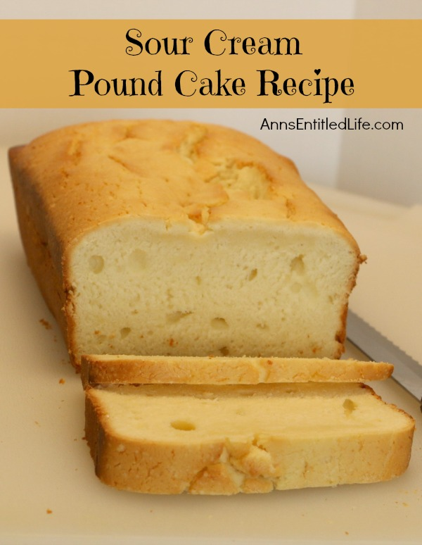 Sour Cream Pound Cake Recipe; I have been making this pound cake for close to 30 years. It always comes out perfectly, tastes great and is moist enough to be eaten by itself. It is great too topped with fruit and whipped cream. A true culinary delight!