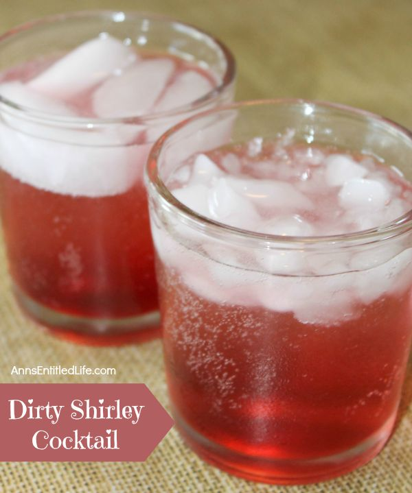 Dirty Shirley Cocktail; if you enjoyed the sweet taste of a  Shirley Temple as a child, try this Dirty Shirley Cocktail for adults. It is a delicious, grown-up twist to a childhood favorite.