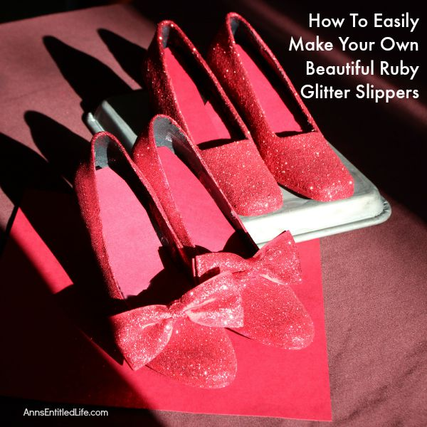 How To Easily Make Your Own Beautiful Ruby Glitter Slippers; ever wanted to own Dorthy from the Wizard of Oz Ruby Slippers? Well, now you can make your own ruby slippers employing these simple step by step instructions. Using these easy how-to instructions you can make your own inexpensive, beautiful ruby red slippers with glitter and paint to for wear or for decor.  Also included, how to make your own glitter sneakers! You will love them!