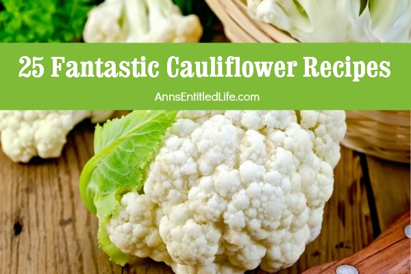 25 Fantastic Cauliflower Recipes; Perk up plain cauliflower with one of these 25 fantastic cauliflower recipes. From soups to casseroles, biscuits to fritters, there is a cauliflower recipe on this list sure to please even the most finicky eater!