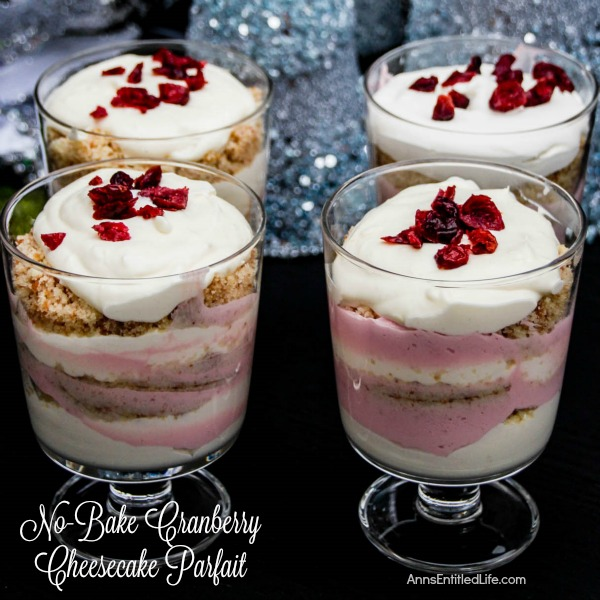 No-Bake Cranberry Cheesecake Parfait Recipe. A delicious, no muss, no fuss cheesecake parfait the whole family will enjoy. Special occasions, holidays or after dinner dessert, this No-Bake Cranberry Cheesecake Parfait is sure to hit the spot when you are craving an easy to make sweet.