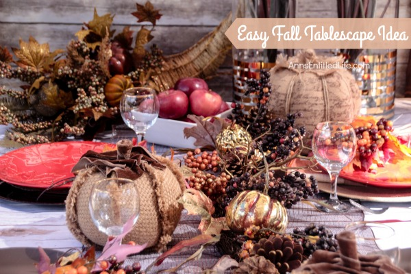 Easy Fall Tablescape Idea For You; Looking to dress up your table for Fall and Thanksgiving. It is time to change out the decor around your house to all things Fall! If you would like some tips on how to decorate your table for Fall or Thanksgiving, I have a beautiful and easy Fall Tablescape Idea for you.