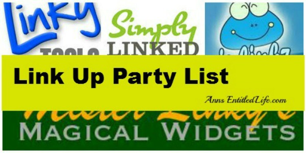 Link Party List. A Link Party List to help you grow your blog and share your best posts.  These generous bloggers are willing to send their traffic to your blog - for the price of a link-up!  Make certain to not only link, but click a few posts while you are there.  It is a great way to discover new blogging-talent!