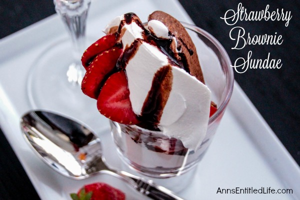 Strawberry Brownie Sundae. A sweet treat for a special someone, this delicious strawberry brownie sundae dessert contains no ice cream, just fresh baked goodness. Simply a delightful end to a wonderful meal.