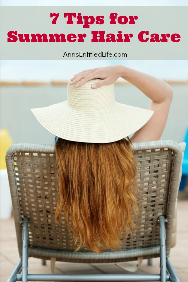 7 Tips for Summer Hair Care. No matter what your age, hair color, or hair style you need to protect your tresses when you are out and about enjoying a  beautiful summer day.  Wind, sun, salt, chlorine can all damage your hair. Whether gardening in the backyard or spending a week at the beach your hair needs some extra care in the summertime. Here are 7 Tips for Summer Hair Care focusing on ideas to keep your locks healthy and shiny all summer long!