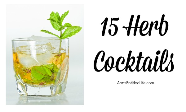 15 Herb Cocktails. Fresh herbs add beauty, interest and flavor, enhancing the drink experience. Here are 15 herb cocktails for you to enjoy.