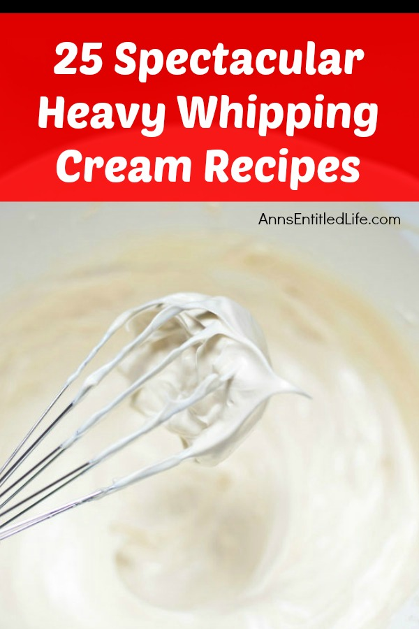 25 Spectacular Heavy Whipping Cream Recipes. There is no substitute for the rich, creamy, delicious texture and flavor of heavy whipping cream in your desserts, pastas, soups and main dishes. Below are 25 Spectacular Heavy Whipping Cream Recipes that are sure to please your family and friends alike with their luscious, delectable and tantalizing goodness.
