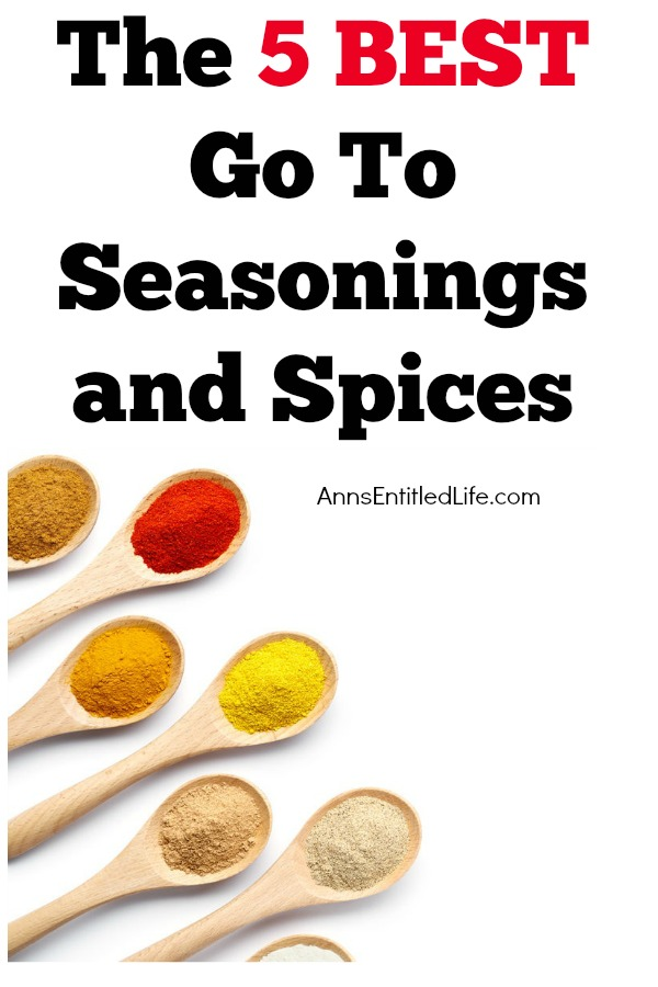 Five Go To Seasonings and Spices. Spices bring out the flavors of meats and vegetables turning plain foods into culinary masterpieces. Every cook has their favorite spices. In our family, Hubby is the cook. Here are the Five Go To Seasonings and Spices he would be lost without!