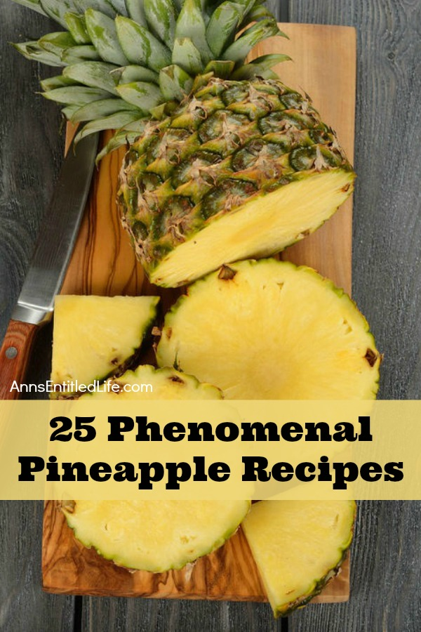 25 Phenomenal Pineapple Recipes. Hot, cold, grilled or baked; enjoy fresh, juicy and sweet pineapple in bold and decadent new ways with these 25 Phenomenal Pineapple Recipes! Burgers, Cakes, Cocktails and more!