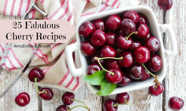 25 Fabulous Cherry Recipes