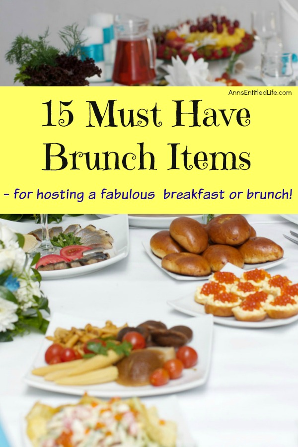 15 Must Have Brunch Items. One of the best places for brunch is your very own kitchen or dining room table. This list of must-have brunch items will help make your next home brunch turn out fabulous!