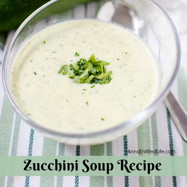 Zucchini Soup Recipe. A delicious, easy to make zucchini soup that makes great use of fresh zucchini. If you are looking for a zucchini soup recipe that is not like all the others, this is the recipe for you!