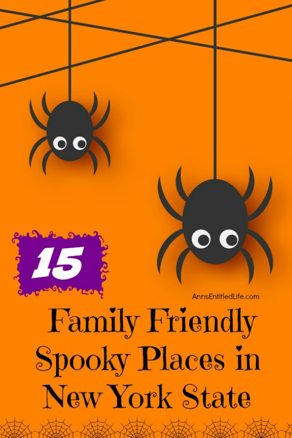 15 Family Friendly Spooky Places in New York State. Halloween is a spooktacular time of year! Ghosts and goblins abound everywhere - and most especially in New York State. Spooky and fun family attractions your entire clan will love abound in this great state, so I have gotten together a list of my favorite 15 Family Friendly Spooky Places in NYS for you to visit and explore. Have a haunting good time.