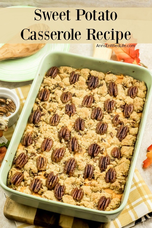 Sweet Potato Casserole Recipe. A delicious, easy to prepare sweet potato casserole recipe your entire family will enjoy. This classic sweet potato recipe is a wonderful side dish that pairs well with turkey, chicken or pork.