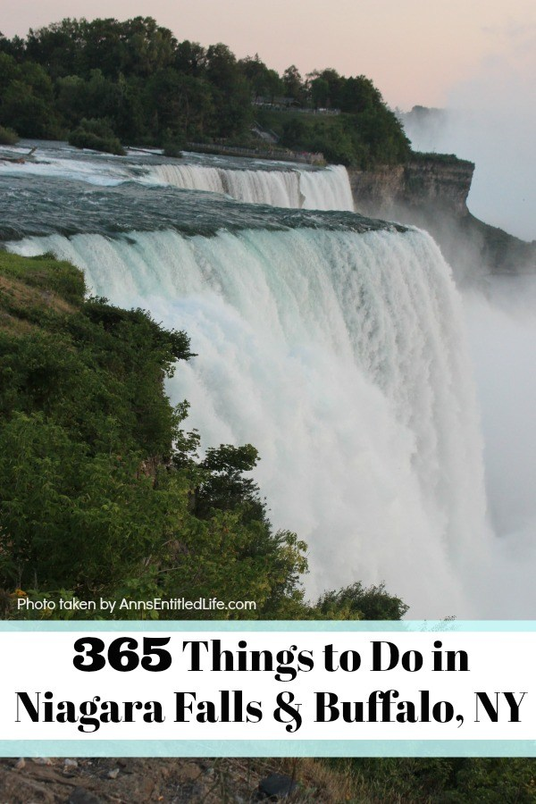 365 Things To Do In Niagara Falls and Buffalo, NY! Something to do every day of the year in Buffalo and Niagara Falls!! This is a long list of events, places, and things to do in Buffalo, and Niagara Falls, New York. This includes things to do in all of the 8 counties of Western New York. From touristy things to do to things only locals know about, this great list of 365 Things to do in Niagara Falls and Buffalo, NY has something for everyone on it! If you are looking for what to do in Buffalo and Niagara Falls, this list is what you need!
