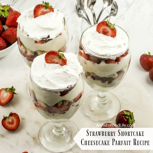 Strawberry Shortcake Cheesecake Parfait Recipe. This easy-to-make, from scratch, strawberry shortcake cheesecake parfait comes together in no time flat! Your friends and family will love this tasty delight. A fantastic dessert or snack any time of the year, this terrific strawberry parfait recipe is a party for your taste buds.