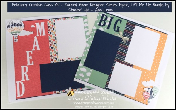Stampin' Up! scrapbook layout, Carried Away DSP, Lift Me Up bundle, Stampin' Up! Ann's PaperWorks Ann Lewis Stampin' Up! (Aus)|Scrapbooking/Project Life class
