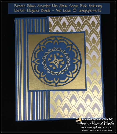 Mini Accordion Album featuring Eastern Palace Suite, Special Offer from month of May, Stampin' Up! 2017-18 Catalogue Kick-Off Party Ann's PaperWorks  Ann Lewis  Stampin' Up! (Aus) online store 24/7