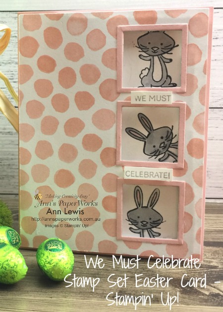We Must Celebrate Stamp Set, Teeny Tiny Sentiments Stamp Set, Whole Lot of Lovely DSP, Easter Card, Birthday Card, Baby card, handmade card, interactive card, Stampin' Up! Ann's PaperWorks, Ann Lewis, Stampin' Up! (Aus)|Stampin' Up! 2018 Occasions Catalogue| online store 24/7
