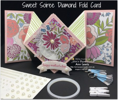 Sweet Soiree Designer Series Paper, Diamond Fold Card, Mother's Day Card, Facebook Live Session, fancy fold card, Stampin' Up! Occasions Catalogue Ann's PaperWorks| Ann Lewis| Stampin' Up! (Aus) online store 24/7